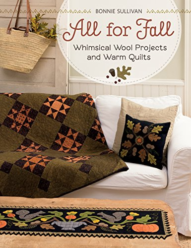 All for Fall: Whimsical Wool Projects and Warm