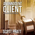 An Innocent Client: Joe Dillard, Book 1 Audiobook by Scott Pratt Narrated by Tim Campbell