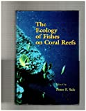The Ecology of Fishes on Coral Reefs, , 0126151806