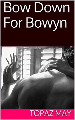 Bow Down For Bowyn (Fan-girl Fantasies Book - Bow Topaz