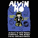 Alvin Ho: Allergic to Dead Bodies, Funerals, and Other Fatal Circumstances Audiobook by Lenore Look Narrated by Everette Plen