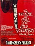 The Decline and Fall of the Love Goddesses, Patrick Agan, 0523406231