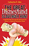 The Great Disneyland Scavenger Hunt: A Detailed Path throughout the Disneyland and Disney s California Adventure Parks