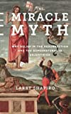 "Larry Shapiro, ""The Miracle Myth: Why Belief in the Resurrection and the Supernatural Is Unjustified"" (Columbia UP, 2016)"