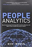 People Analytics: How Social Sensing Technology Will Transform Business and What It Tells Us about the Future of Work (FT Press Analytics)