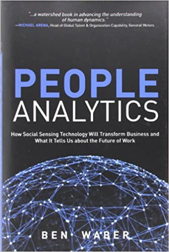 People Analytics How Social Sensing Technology Will Transform