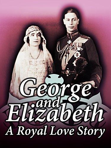 George and Elizabeth: A Royal Love ()