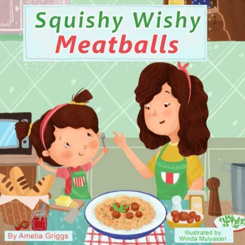 Squishy Wishy Meatballs (Bella and Mia Adventure Series)