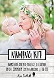 Naming Kit: Everything you need to create a beautiful unique naming ceremony for your precious little one