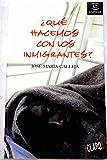 img - for Que Hacemos Con Los Inmigrantes? (Spanish Edition) book / textbook / text book