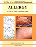 Allergy : An Atlas of Investigation and Management, Bassetti, W. H. C., 1904392245