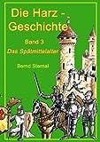 Die Harz - Geschichte 3, Bernd Sternal, 3732262154