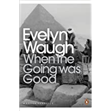 When the Going Was Good (Penguin Modern Classics)