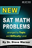 New SAT Math Problems arranged by Topic and Difficulty Level: For the Revised SAT March 2016 and Beyond (Get 800: Choose Your College)