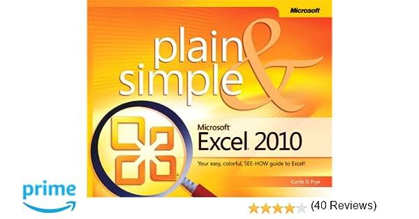 Microsoft Excel 2010 Plain & Simple: Curtis Frye: 9780735627277 ...