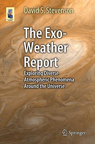 The Exo-Weather Report: Exploring Diverse Atmospheric Phenomena Around the Universe (Astronomers' Universe)