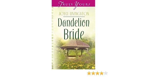 Dandelion Bride (Truly Yours Digital Editions Book 602)