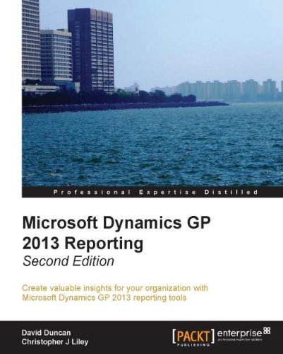 Download Microsoft Dynamics GP 2013 Reporting, Second Edition Pdf