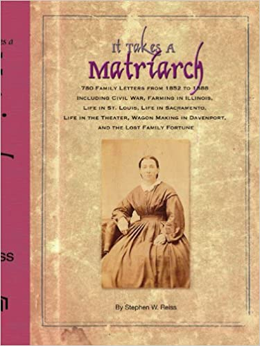 It Takes A Matriarch 780 Family Letters From 1852 To 1888 Including