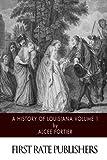 A History of Louisiana Volume 1