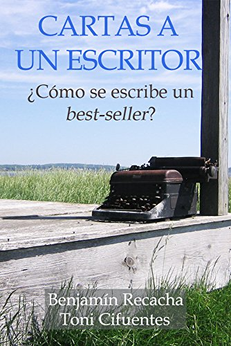 Descargar Libro Cartas A Un Escritor: ¿cómo Se Escribe Un Best-seller? Toni Cifuentes