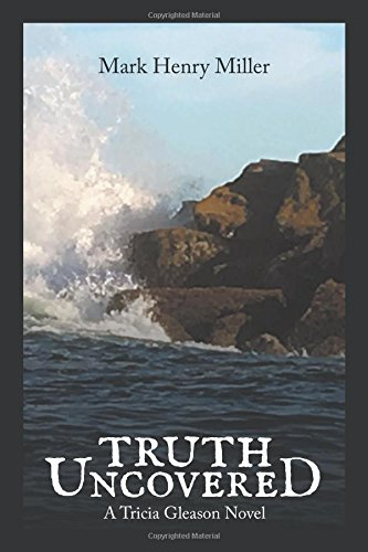 Truth Uncovered: A TRICIA GLEASON NOVEL