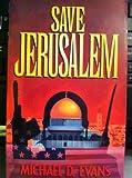 Save Jerusalem, Michael D. Evans, 0935199004