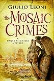 The Mosaic Crimes (A Dante Alighieri Mystery)