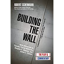 Building the Wall: The Play and Commentary