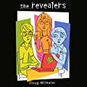 The Revealers Audiobook by Doug Wilhelm Narrated by Jon Toppo