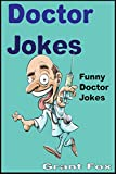 Doctor Jokes: Funny Doctor Jokes For Kids (Funny Joke Books For Kids)