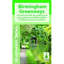 Birmingham Greenways Cycle Map: 150 Miles of Traffic Free Walking and Cycling Paths Around Birmingham, the Black Country and Solihull