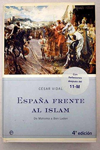 ESPAÑA FRENTE AL ISLAM. DE MAHOMA A BEN LADEN: Amazon.es: Vidal ...