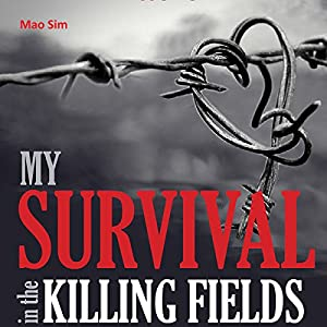 My Survival in the Killing Fields Audiobook