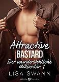attractive bastard 1 der unwiderstehliche milliard?r german edition