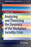 img - for Analyzing and Theorizing the Dynamics of the Workplace Incivility Crisis (SpringerBriefs in Psychology) book / textbook / text book