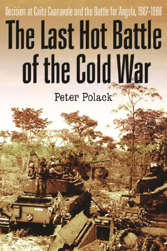 The Last Hot Battle of the Cold War: South Africa vs. Cuba in the Angolan Civil War (English Edition) por [Polack, Peter]