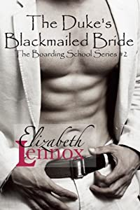 The Duke's Blackmailed Bride (The Boarding School Series Book 2)