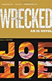 Book cover from Wrecked (An IQ Novel) by Joe Ide