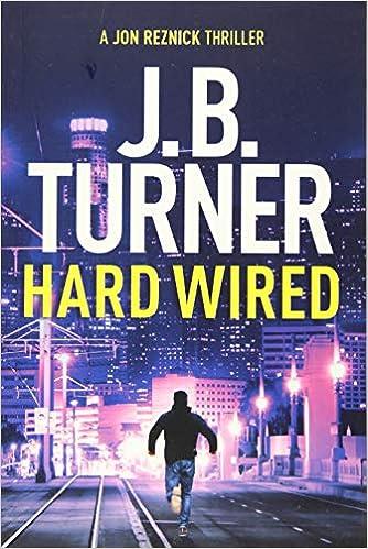 Amazon.com: Hard Wired (A Jon Reznick Thriller ...