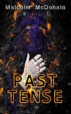 PAST TENSE: BOOK 1 OF THE ARCADIA SMITH TRILOGY