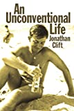 An Unconventional Life, Jonathan Clift, 1445779390
