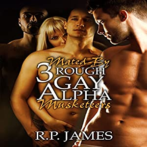 Mated by Three Rough Gay Alpha Musketeers Audiobook