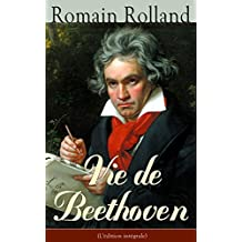 Vie de Beethoven (L'édition intégrale)
