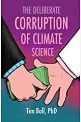 The Deliberate Corruption of Climate Science by Tim Ball (2014-01-21)