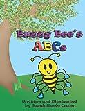 Buzzy Bee's ABCs, Sarah Renée Crane, 1470042142