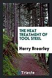The Heat Treatment of Tool Steel