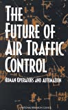 img - for The Future of Air Traffic Control: Human Operators and Automation book / textbook / text book
