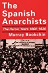 The Spanish Anarchists: The Heroic Ye...