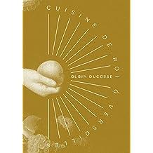 Cuisine de roi à Versailles - Alain Ducasse (French Edition)